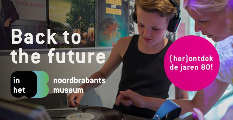 Ga terug in de tijd in het Noordbrabants Museum!